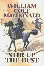 Stir Up The Dust - William Colt MacDonald