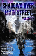 Shadows Over Main Street, Volume 2 - Suzanne Madron, Erinn L. Kemper, Damien Angelica Walters, Luke Spooner, Michael Wehunt, Douglas Wynne, Jay Wilburn, Max Booth III, C.W. LaSart, Eden Royce, Doug Murano, D. Alexander Ward, Lucy A. Snyder, John F.D. Taff, James Chambers, Ronald Malfi, William Meikle, Joe R.