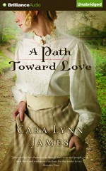 A Path Toward Love - Cara Lynn James, Angela Dawe