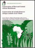 Conservation of West and Central African Rainforests =: Conservation de La Foret Dense En Afrique Centrale Et de L'Ouest - Kevin M. Cleaver, Mary Dyson, Mohan Munasinghe