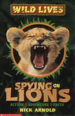 Spying On Lions - Nick Arnold