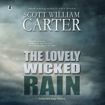 The Lovely Wicked Rain: A Garrison Gage Mystery, Book 3 - Scott William Carter, Steven Roy Grimsley