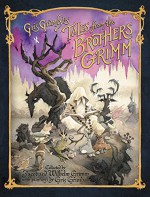 Gris Grimly's Tales from the Brothers Grimm - Jacob and Wilhelm Grimm, Margaret Hunt, Gris Grimly