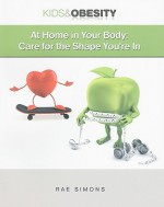 At Home in Your Body: Care for the Shape You're in - Rae Simons