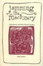 Jamming the Machinery: Contemporary Australian Women's Writing - Alison Bartlett