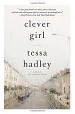 Clever Girl: A Novel (P.S.) - Tessa Hadley