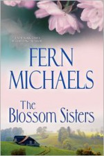 The Blossom Sisters - Fern Michaels