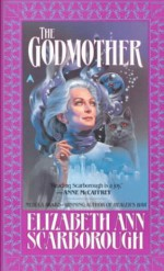 The Godmother - Elizabeth Ann Scarborough