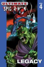 Ultimate Spider-Man, Vol. 4: Legacy - Brian Michael Bendis, Mark Bagley