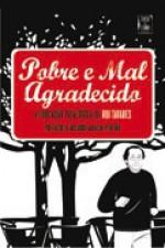 Pobre e Mal Agradecido - Rui Tavares, Ricardo Araújo Pereira