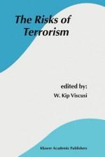 The Risks of Terrorism - W. Kip Viscusi