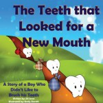 Children's book: The Teeth that Looked for a New Mouth: A Story of a Boy Who Didn't Like to Brush his Teeth (Holiday Healthy Children's Books Collection) - Jill Jones, Robert Shveytser, Emily Zieroth