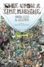 Once Upon A Time Machine Vol 2: Greek Gods and Legends - Andrew Carl