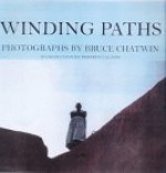 Winding Paths: Photographs by Bruce Chatwin - Bruce Chatwin