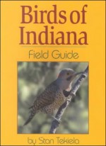Birds of Indiana Field Guide - Stan Tekiela