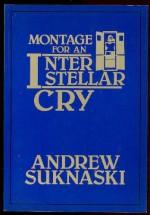 Montage for an Interstellar Cry - Andrew Suknaski