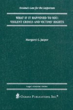 What If It Happened to You?: Violent Crimes and Victims' Rights - Margaret C. Jasper
