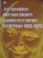 Met een bloem tussen m'n tenen: Gedichten 1955-1973 - Jos Vandeloo