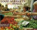 Food Markets Of The World - Nelly Sheffer, Mimi Sheraton