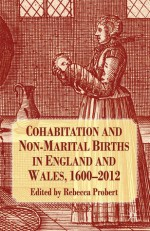 Cohabitation and Non-Marital Births in England and Wales, 1600-2012 - Rebecca Probert
