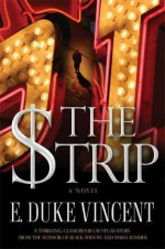 The Strip: A Novel - E. Duke Vincent