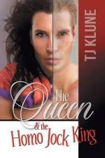 The Queen & the Homo Jock King - T.J. Klune