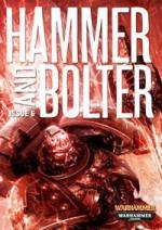 Hammer and Bolter: Issue 6 - Christian Dunn, Ben Counter, Anthony Reynolds, Tony Ballantyne, Joshua Reynolds
