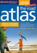2010 Road Atlas: United States / Canada / Mexico (Rand Mcnally Road Atlas: United States, Canada, Mexico) - Rand McNally