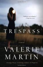 Trespass (Vintage Contemporaries) - Valerie Martin