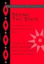Seeing the State: Governance and Governmentality in India - Stuart Corbridge, Glyn Williams, Manoj Srivastava