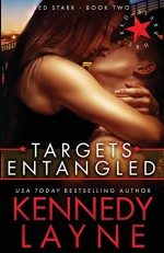 Targets Entangled: Red Starr, Book Two (Volume 2) - Kennedy Layne