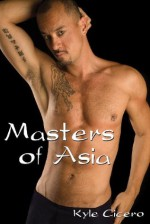 Masters of Asia - Kyle Cicero