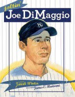 Joltin' Joe DiMaggio - Jonah Winter, James E. Ransome