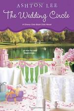 The Wedding Circle (A Cherry Cola Book Club Novel) - Ashton Lee
