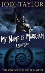 My Name is Markham - Jodi Taylor
