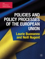 Policies and Policy Processes of the European Union - Laurie Buonanno, Neill Nugent