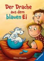 Der Drache aus dem blauen Ei (German Edition) - Nina Blazon, Dorota Wünsch