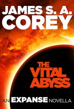 The Vital Abyss: An Expanse Novella (The Expanse) - James S.A. Corey