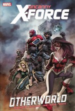 Uncanny X-Force: Otherworld - Rick Remender, Greg Tocchini