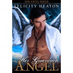 Her Guardian Angel - Felicity E. Heaton