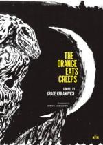 The Orange Eats Creeps - Grace Krilanovich, Steve Erickson