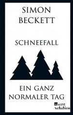 Schneefall & Ein ganz normaler Tag (Rowohlt Rotation) - Simon Beckett, Andree Hesse, Hans-Ulrich Möhring
