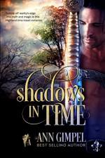 Shadows in Time: Highland, Time-Travel Romance - Ann Gimpel, Fiona Jayde, Angela Kelly
