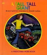 A Tall, Tall Giant (Predictable Word Books) - Janie Spaht Gill, Elizabeth Lambson