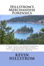 Hillstrom's Merchandise Forensics - Kevin Hillstrom