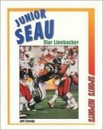 Junior Seau: Star Linebacker - Jeff Savage