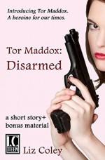 Tor Maddox: Disarmed - Liz Coley