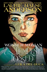Wonder Woman: Tempest Tossed - Laurie Halse Anderson, Leila del Duca