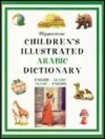 The Children's Illustrated Arabic Dictionary: English-Arabic/Arabic-English - Hippocrene Books