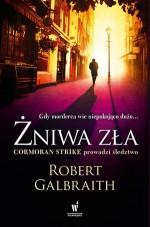 Żniwa zła - Robert Galbraith, Anna Gralak